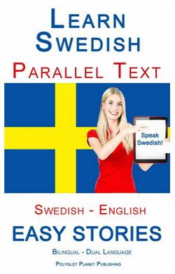 Learn Swedish - Parallel Text - Easy Stories